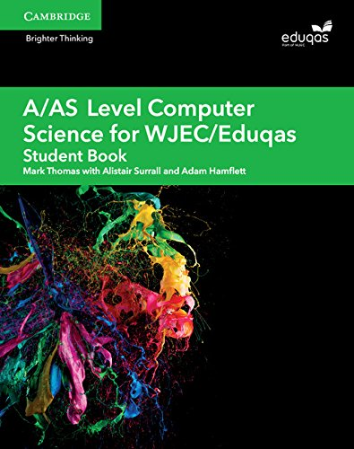 A/AS Level Computer Science for WJEC/Eduqas Student Book By Alistair Surrall