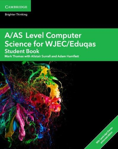 A/AS Level Computer Science for WJEC/Eduqas Student Book with Cambridge Elevate Enhanced Edition (2 Years) (A Level Comp 2 Computer Science WJEC/Eduqas) By Alistair Surrall
