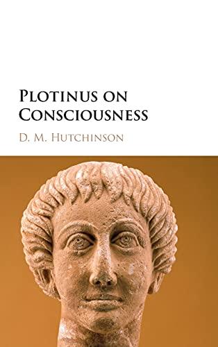 Plotinus on Consciousness By D. M. Hutchinson (St Olaf College, Minnesota)