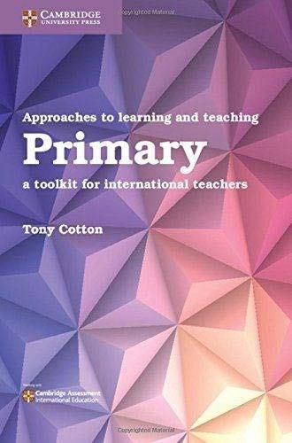 Approaches to Learning and Teaching Primary By Tony Cotton