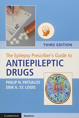 The Epilepsy Prescriber's Guide to Antiepileptic Drugs By Philip N. Patsalos