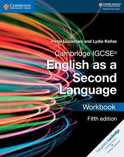 Cambridge IGCSE® English as a Second Language Workbook (Cambridge International IGCSE) By Peter Lucantoni