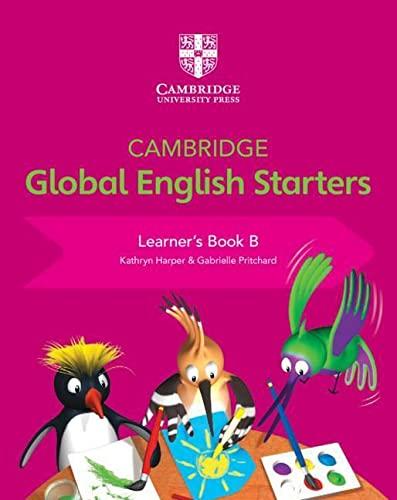 Cambridge Global English Starters Learner's Book B By Kathryn Harper