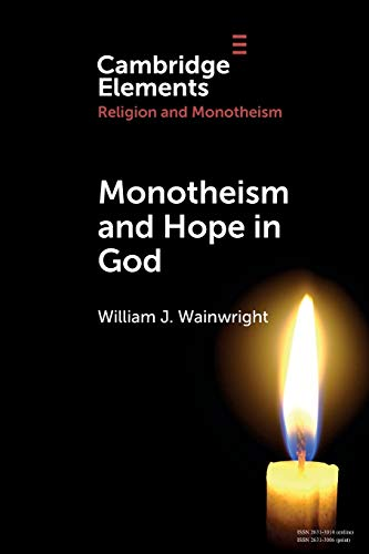 Monotheism and Hope in God By William J. Wainwright (University of Wisconsin, Milwaukee)
