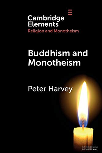 Buddhism and Monotheism By Peter Harvey (University of Sunderland)