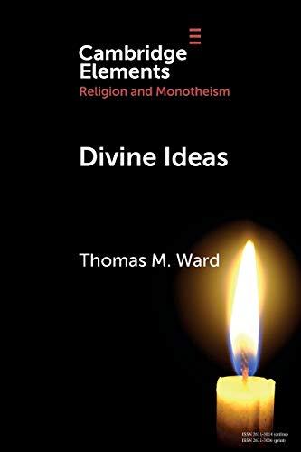 Divine Ideas By Thomas M. Ward (Baylor University, Texas)