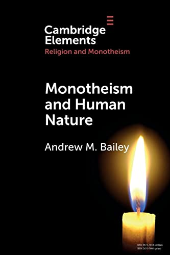 Monotheism and Human Nature By Andrew M. Bailey