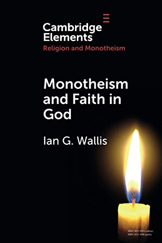 Monotheism and Faith in God By Ian G. Wallis