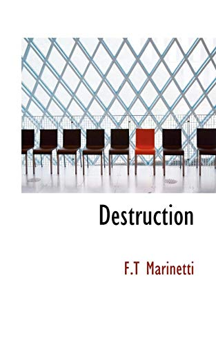 Destruction By F T Marinetti