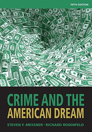 Crime and the American Dream By Richard Rosenfeld (University of Missouri-St. Louis)