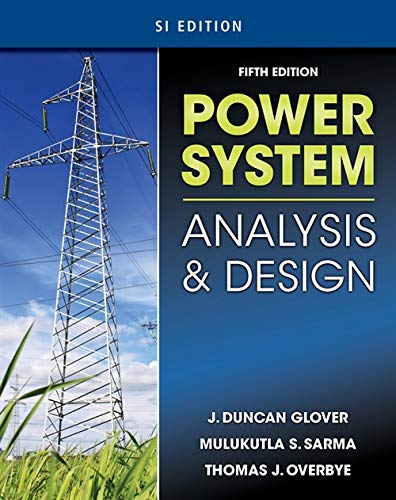 Power System Analysis & Design, SI Version By J. Duncan Glover