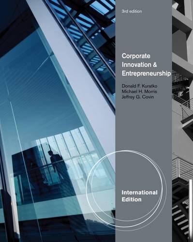 Corporate Innovation & Entrepreneurship, International Edition By Donald Kuratko (The Kelley School of Business, Indiana University - Bloomington)