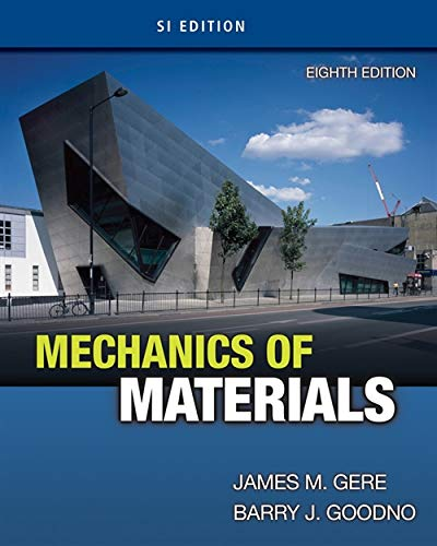 Mechanics of Materials, SI Edition By James M. Gere