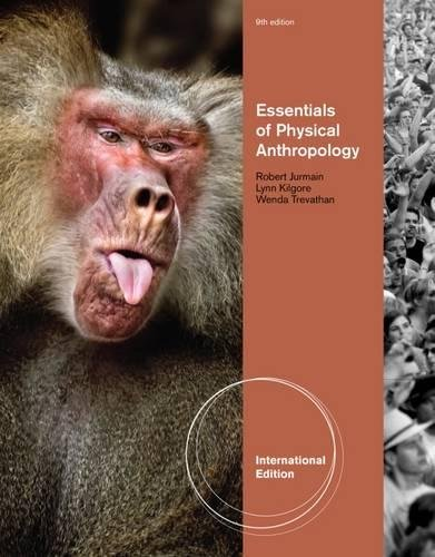 Physical Anthropology: The Essentials, International Edition By Wenda Trevathan (New Mexico State University)