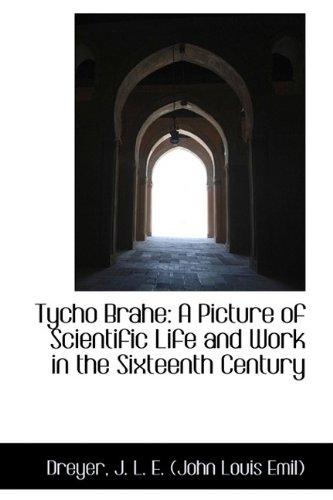 Tycho Brahe By Dreyer J L E (John Louis Emil)