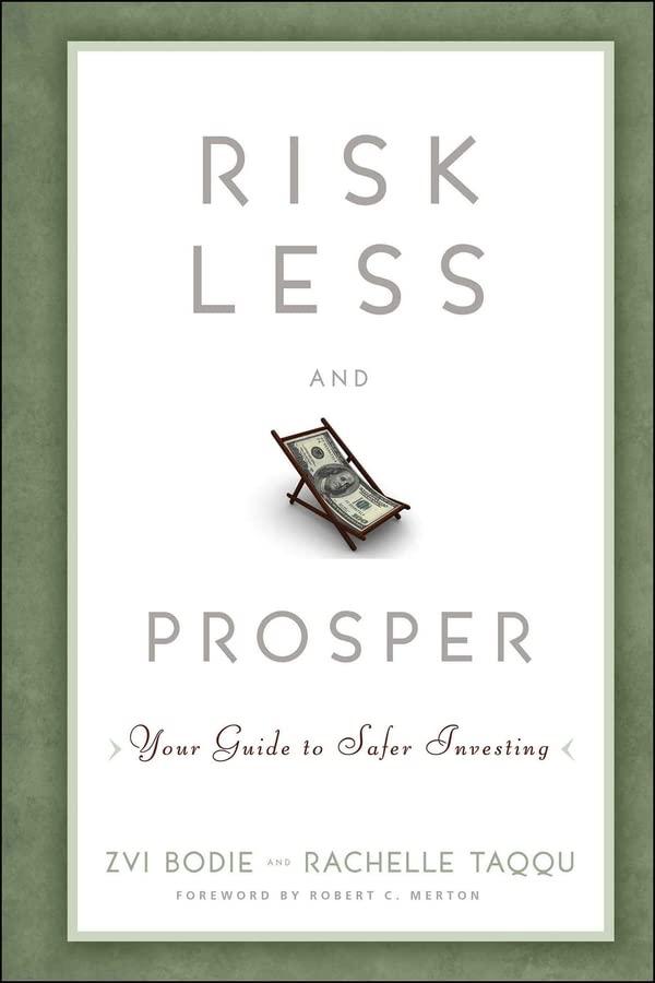 Risk Less and Prosper By Zvi Bodie