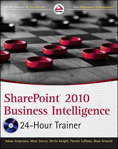 SharePoint 2010 Business Intelligence 24-Hour Trainer (Wrox Programmer to Programmer) By Adam Jorgensen