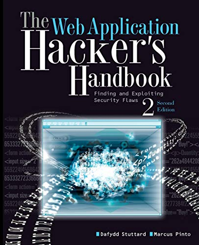 The Web Application Hacker's Handbook: Finding and Exploiting Security Flaws By Dafydd Stuttard