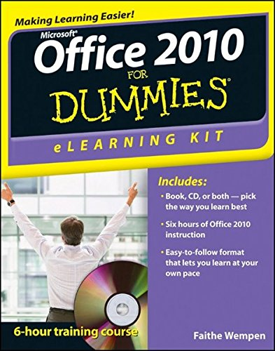 Office 2010 eLearning Kit For Dummies by Faithe Wempen