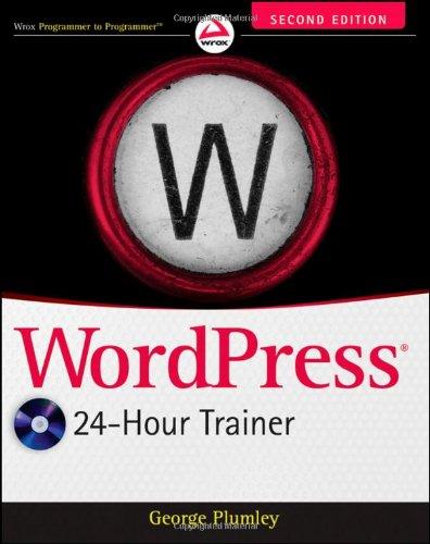 WordPress 24-Hour Trainer By George Plumley