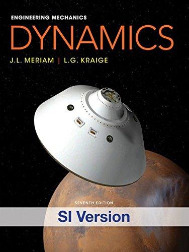 Engineering Mechanics: Dynamics (Engineering Mechanics Volume 2 2) By James L. Meriam