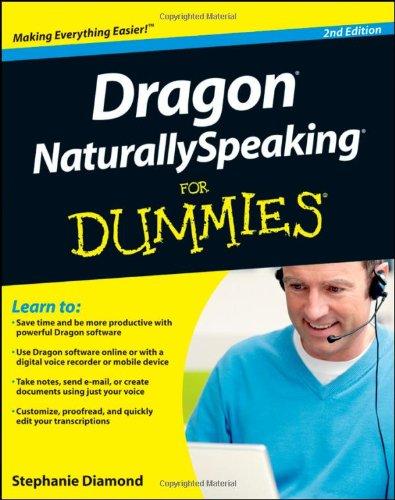 Dragon NaturallySpeaking For Dummies (For Dummies (Computers Tb)) By Stephanie Diamond