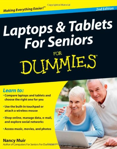 Laptops & Tablets for Seniors For Dummies (For Dummies (Computers)) By Nancy C. Muir