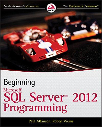 Beginning Microsoft SQL Server 2012 Programming By Professor Paul Atkinson