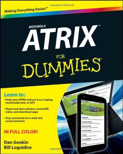 Motorola ATRIX For Dummies By Dan Gookin