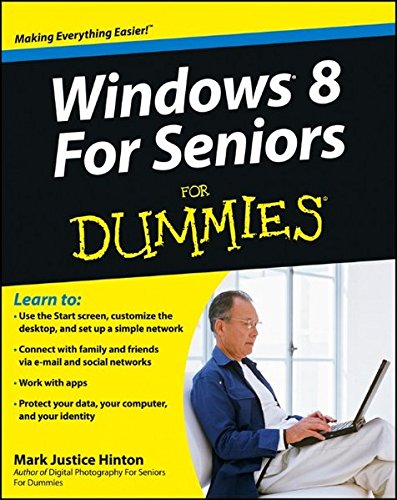 Windows 8 for Seniors For Dummies by Mark Justice Hinton