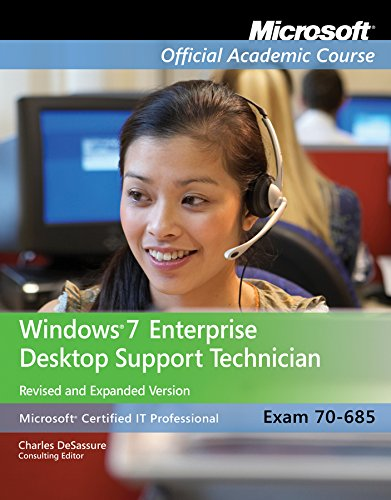 Exam 70-685: Windows 7 Enterprise Desktop Support Technician, Revised and Expanded Version (Microsoft Official Academic Course Series) By Microsoft Official Academic Course