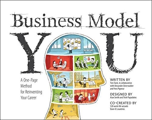 Business Model You: A One-Page Method For Reinventing Your Career by Prof. Timothy Clark