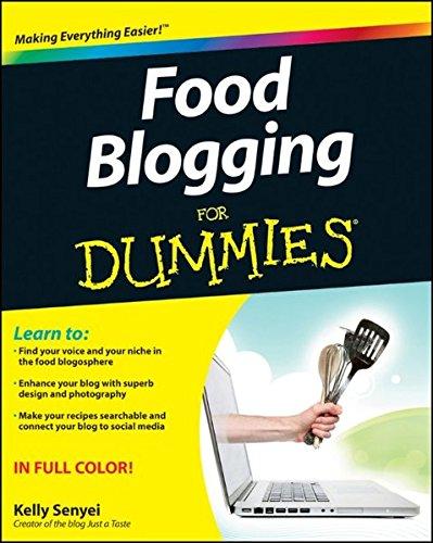 Food Blogging For Dummies By Kelly Senyei