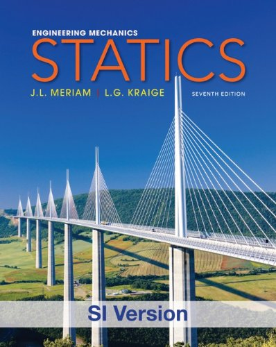 Engineering Mechanics: Statics (Engineering Mechanics V. 1 1) By James L. Meriam
