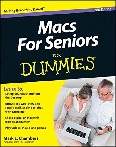 Macs for Seniors for Dummies, 2nd Edition by Mark L. Chambers