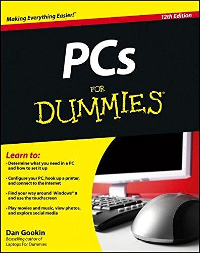 PCs For Dummies By Dan Gookin