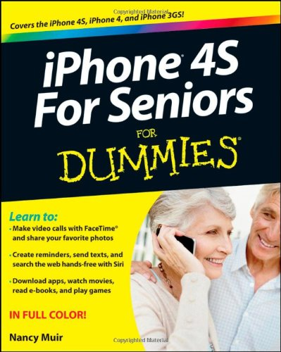 iPhone 4s for Seniors For Dummies By Nancy C. Muir