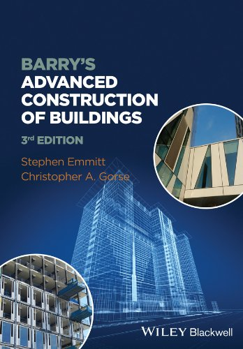 Barry's Advanced Construction of Buildings By Stephen Emmitt