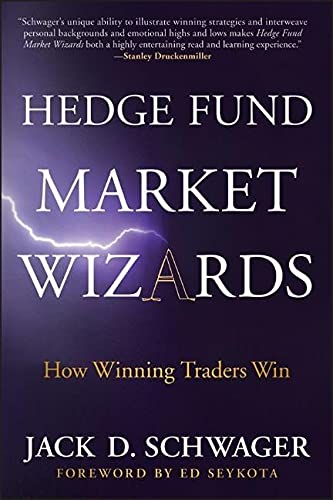 Hedge Fund Market Wizards: How Winning Traders Win (Part of Set 9781118582978) By Jack D. Schwager