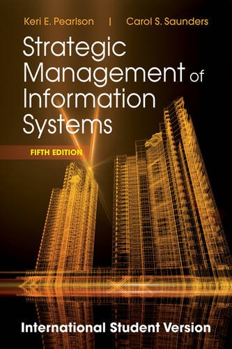 Strategic Management of Information Systems By Keri E. Pearlson