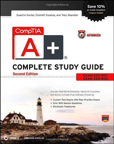 CompTIA A+ Complete Study Guide Authorized Courseware: Exams 220-801 and 220-802 by Quentin Docter