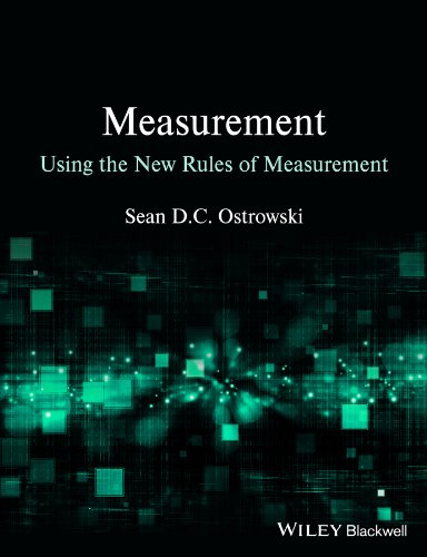 Measurement using the New Rules of Measurement By Sean D. C. Ostrowski