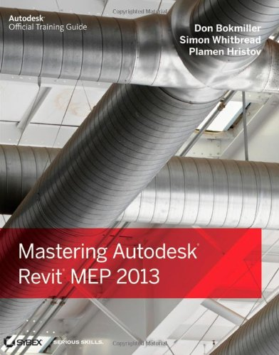 Mastering Autodesk Revit MEP 2013 By Don Bokmiller
