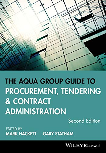 The Aqua Group Guide to Procurement, Tendering and Contract Administration 2E by Mark Hackett