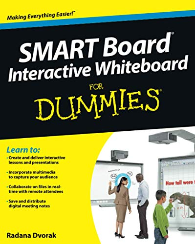 SMART Board Interactive Whiteboard For Dummies by Radana Dvorak