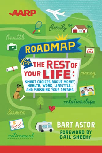 AARP Roadmap for the Rest of Your Life By Bart Astor