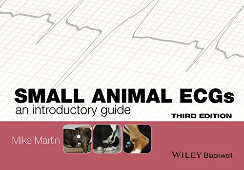 Small Animal ECGs: An Introductory Guide By Mike Martin