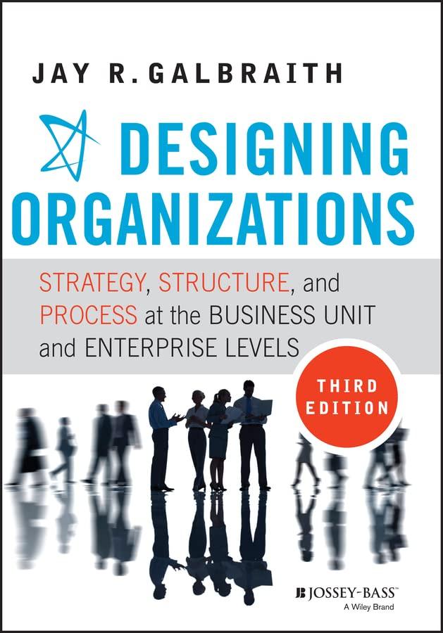 Designing Organizations By Jay R. Galbraith