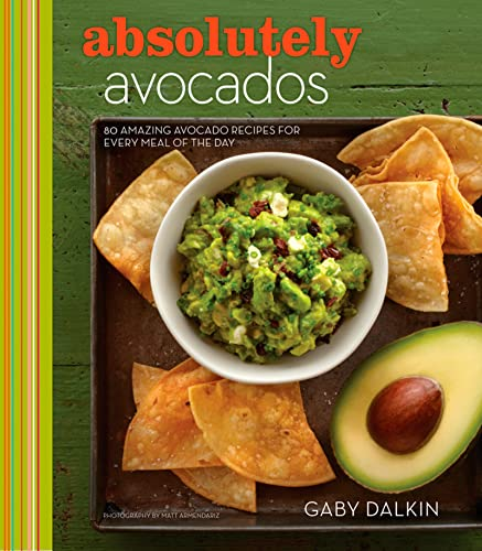 Absolutely Avocados By Gaby Dalkin