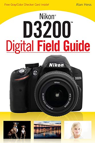 Nikon D3200 Digital Field Guide by Alan Hess